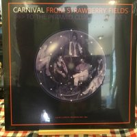 Carnival / FromStrawberry Fields To The Pyramid Club  (With Love)